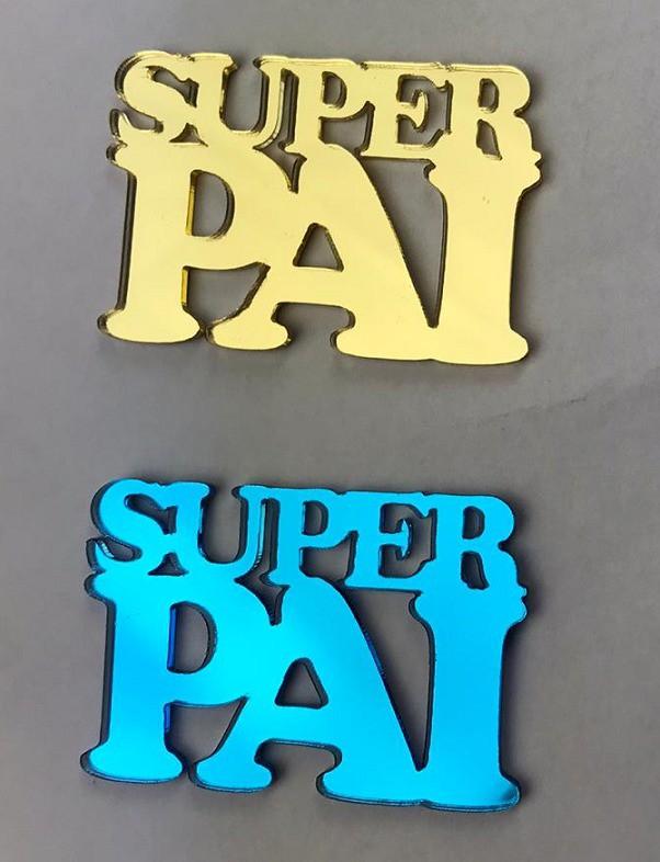 Aplique em acrílico espelhado - SUPER PAI - 7cm - 10 peças - Dia dos pais