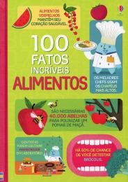 Alimentos: 100 Fatos Incríveis