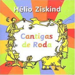 CD Cantigas de Roda - Helio Ziskind