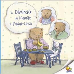 O Divórcio de Mamãe e Papai Urso