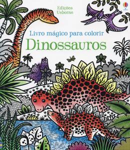 Dinossauros - Livro Mágico para Colorir