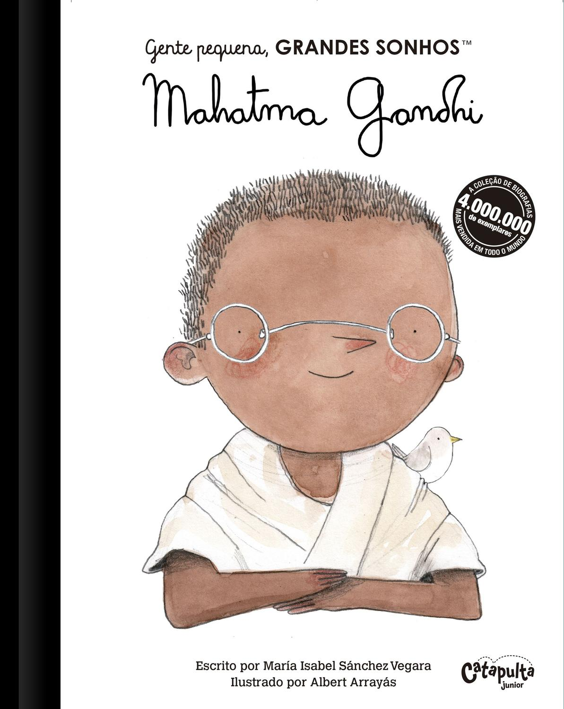 Gente Pequena Grandes Sonhos - Mahatma Gandhi