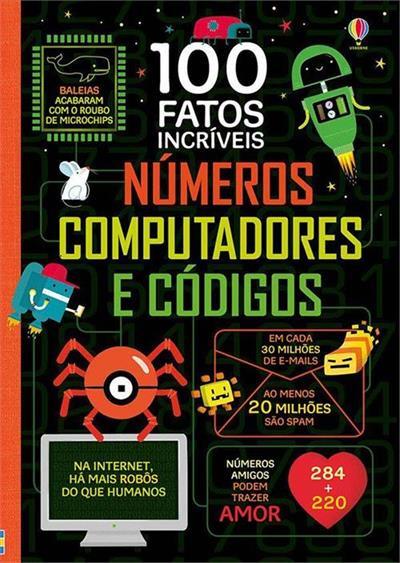 Números, Computadores e Códigos: 100 Fatos Incríveis