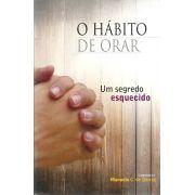O Hábito de Orar - Um segredo esquecido