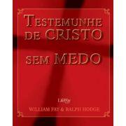 Testemunhe de Cristo sem medo