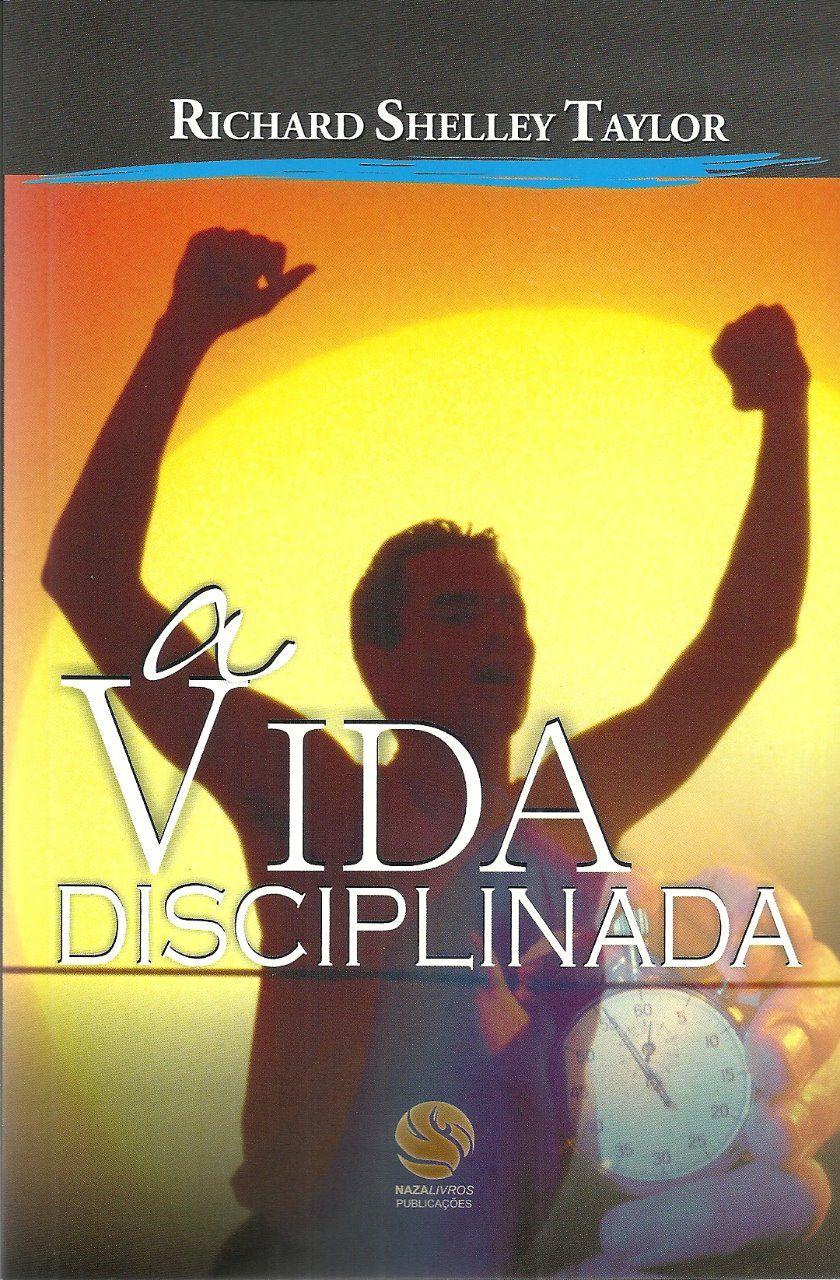 A Vida Disciplinada