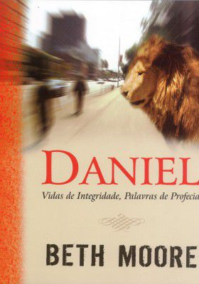 Daniel, Vida de Integridade, Palavras de Profecia