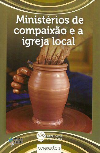 DEM Compaixão 3 - Ministérios de compaixão e a igreja local
