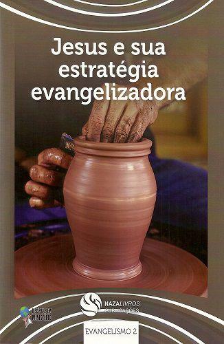 DEM Evangelismo 2 - Jesus e sua estratégia evangelizadora