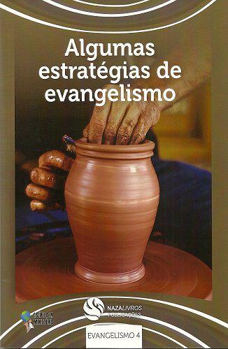 DEM Evangelismo 4 - Algumas estratégias de evangelismo