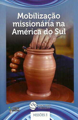 DEM Missões 3 - Mobilização missionária na América do Sul