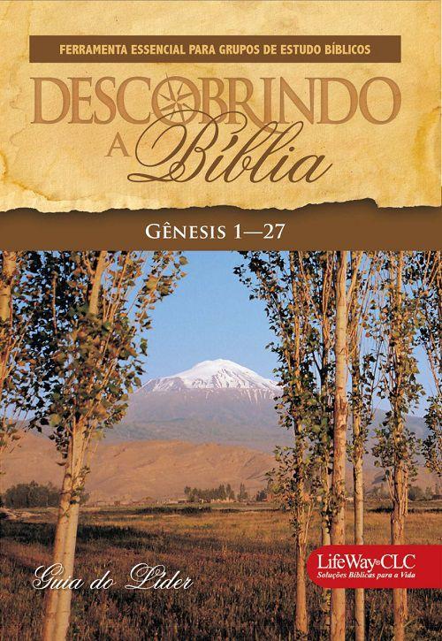 Descobrindo a Bíblia - Genesis 1 a 27 - Livro do Aluno