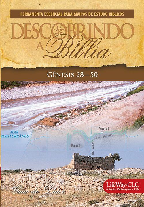 Descobrindo a Bíblia - Genesis 28 a 50 - Guia do Líder
