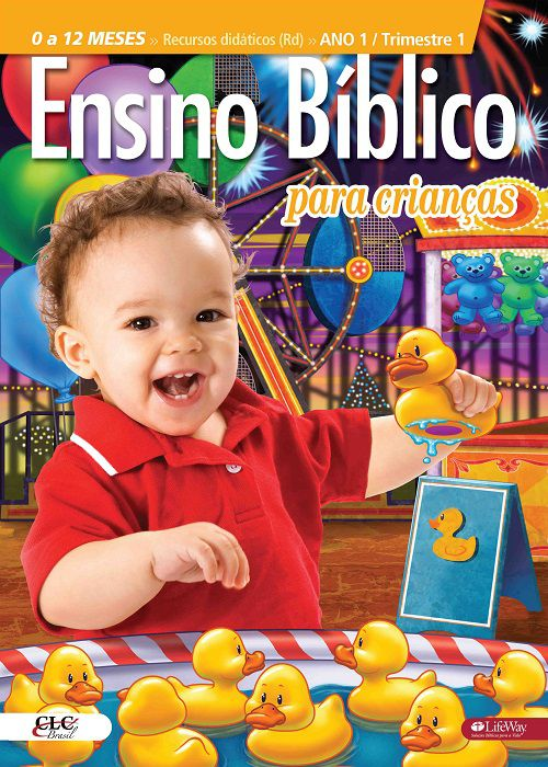 Ensino Bíblico Kids - 0 a 12 meses - Ano 1 Trimestre 1 - Revista do Professor