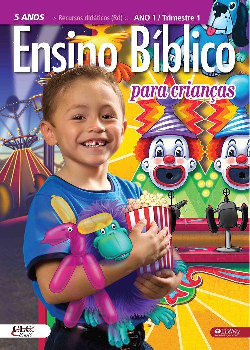 Ensino Bíblico Kids - 5 anos - Ano 1 Trimestre 1 - Revista do Aluno