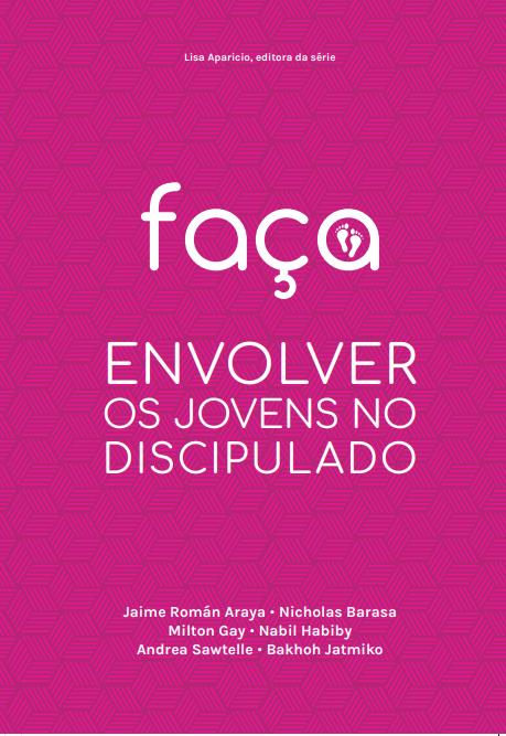 FAÇA - Envolver os jovens no discipulado