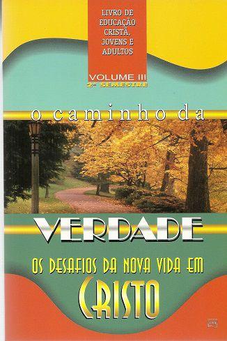 O Caminho da Verdade - Volume 3 - Semestre 2 - Prof/Aluno