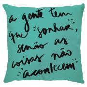 Capa de Almofada A Gente Tem Que Sonhar Azul Turquesa