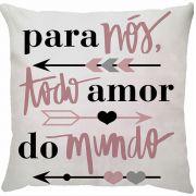 Capa de Almofada Frase Para Nós Todo Amor do Mundo Rosa