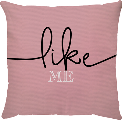 Capa de Almofada Frase Like Me Rosa 45x45