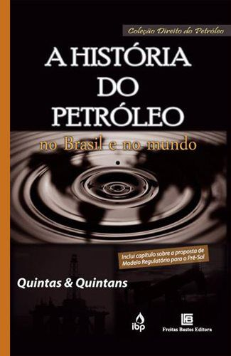 A História do Petróleo no Brasil e no Mundo
