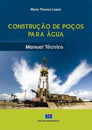 Construção de Poços Para Água - Manual Técnico