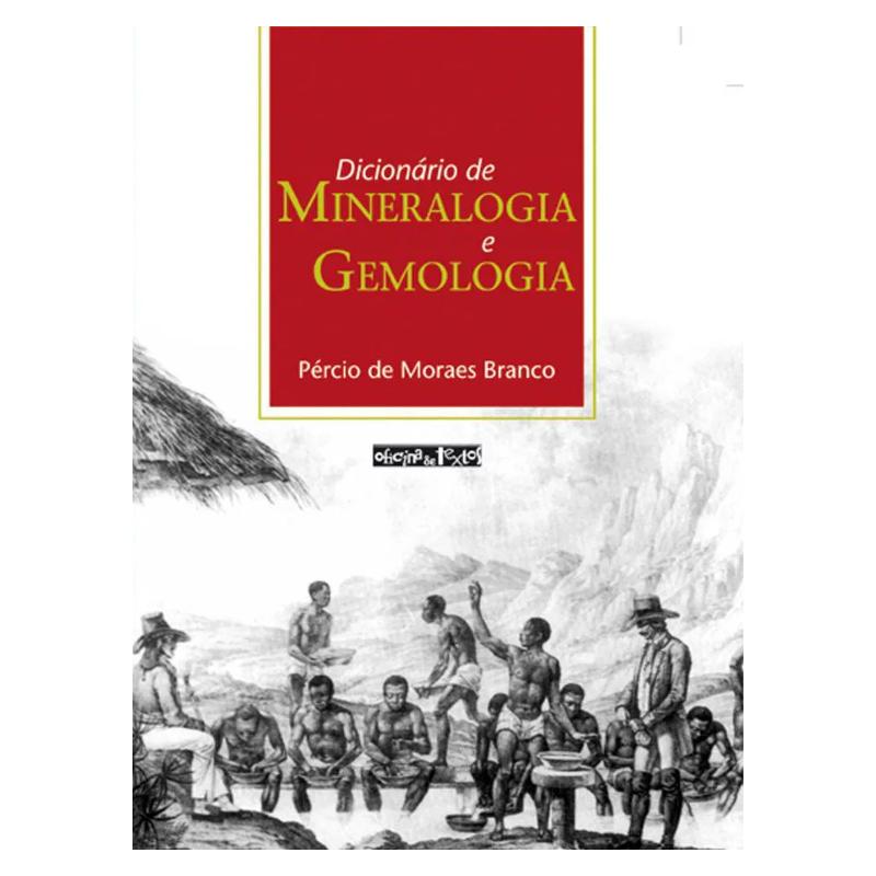 Dicionário de Mineralogia e Gemologia - Ed 2