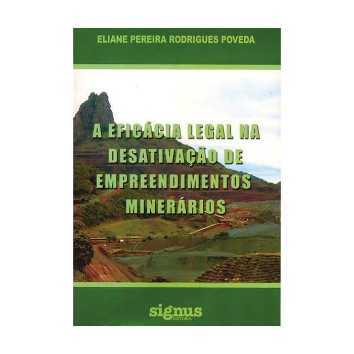 Eficácia Legal na Desativação de Empreendimentos Minerários