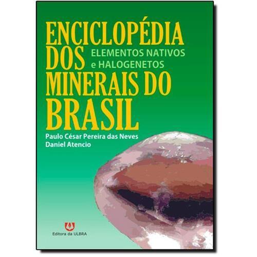 Enciclopédia dos Minerais do Brasil - Elementos Nativos e Halogenetos