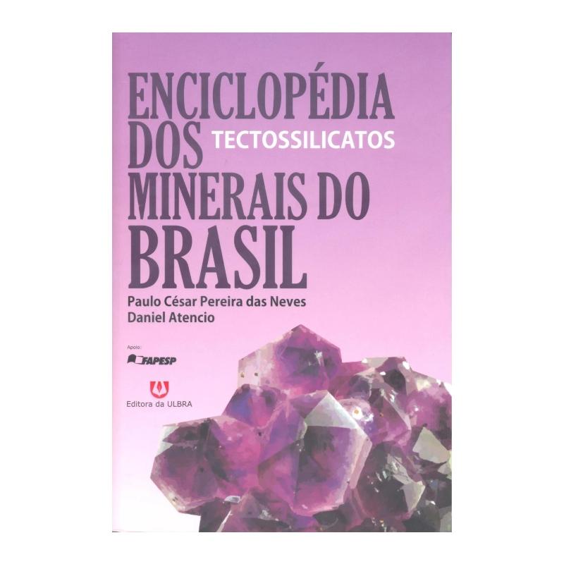 Enciclopédia dos Minerais do Brasil - Tectossilicatos