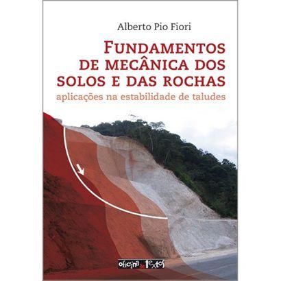 Fundamentos de Mecânica dos Solos e das Rochas: Aplicações na Estabilidade de Taludes - 3ª Ed.