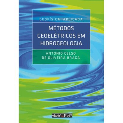 Geofísica Aplicada: Métodos Geoelétricos em Hidrogeologia