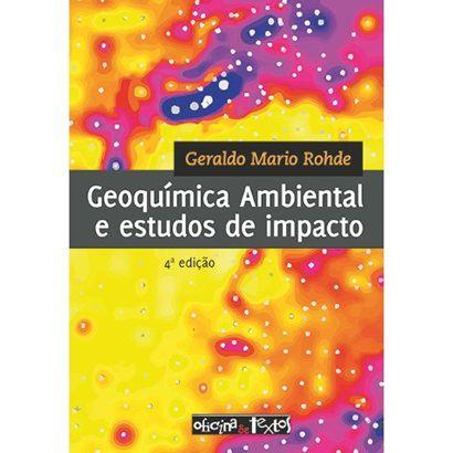 Geoquímica Ambiental e Estudos de Impacto - 4ª Ed