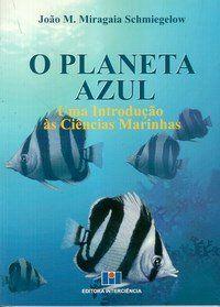 O Planeta Azul - Uma Introdução às Ciências Marinhas