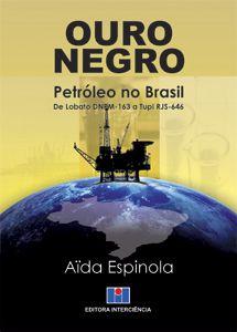 Ouro Negro - Petróleo no Brasil