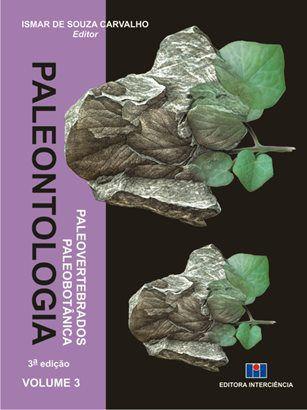 Paleontologia: Paleovertebrados e Paleobotânica - Volume 3