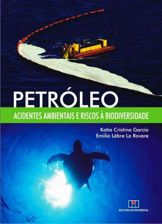 Petróleo: Acidentes Ambientais e Riscos à Biodiversidade