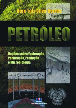 PETRÓLEO - Noções sobre Exploração, Perfuração, Produção e Microbiologia