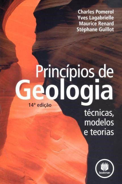 Princípios de Geologia | Técnicas, modelos e teorias - 14º Ed.