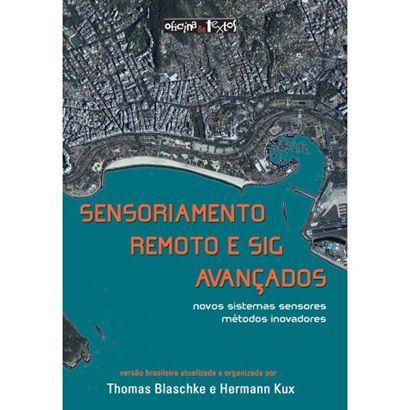 Sensoriamento Remoto e SIG Avançados: Nova Versão Atualizada - 2 Ed.