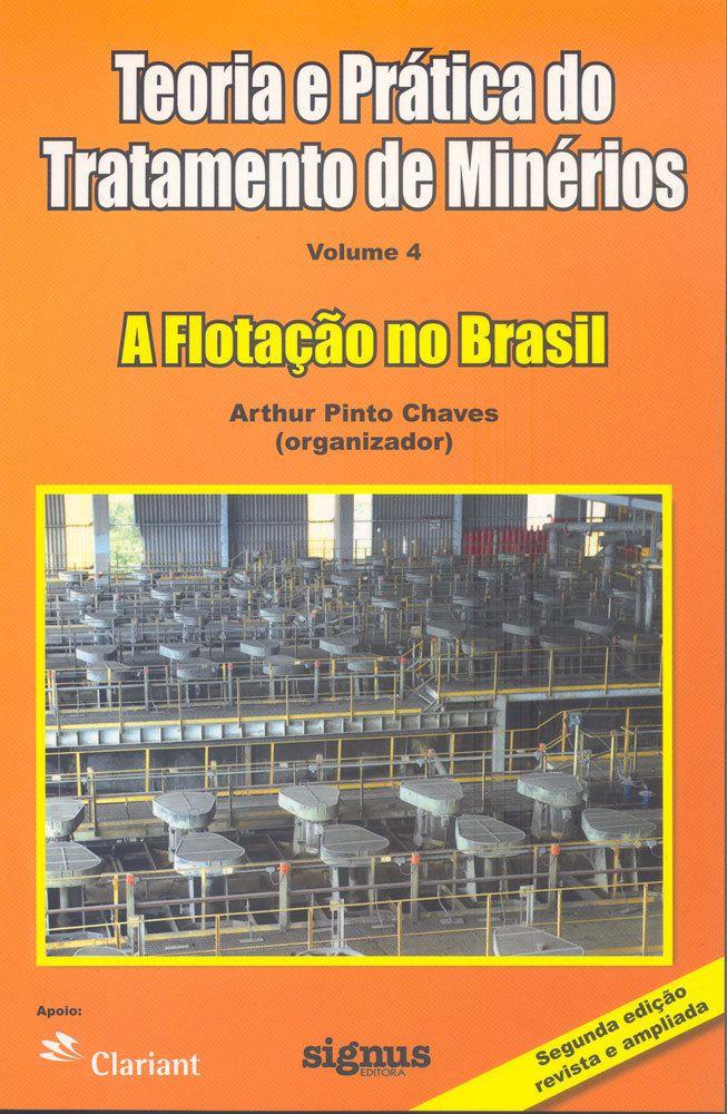 Teoria e Prática do Tratamento de Minérios | A Flotação no Brasil - Vol. 4 - 2ª Ed.