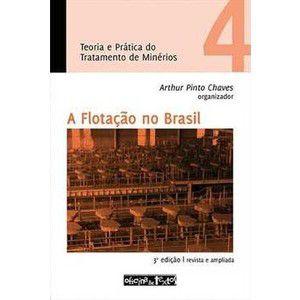 Teoria e Prática do Tratamento de Minérios - A Flotação no Brasil - Vol. 4 - 3ª Ed.