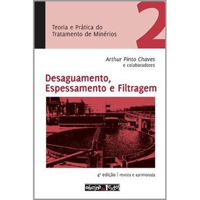 Teoria e Prática do Tratamento de Minérios - Desaguamento, Espessamento e Filtragem - Vol. 2 - 4ª Ed