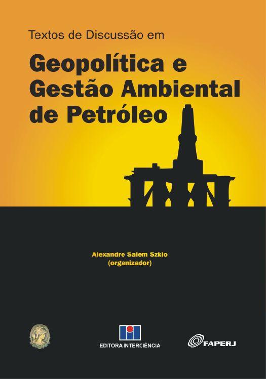 Textos de Discussão em Geopolítica e Gestão Ambiental de Petróleo