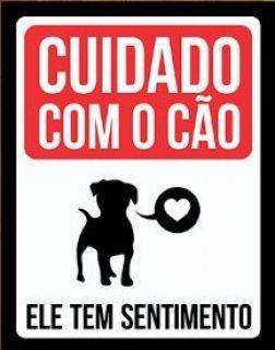 Placa de decoração Pet - Cuidado com o cão Ele tem sentimento