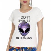 Camiseta Feminina I Don't Believe in Humans