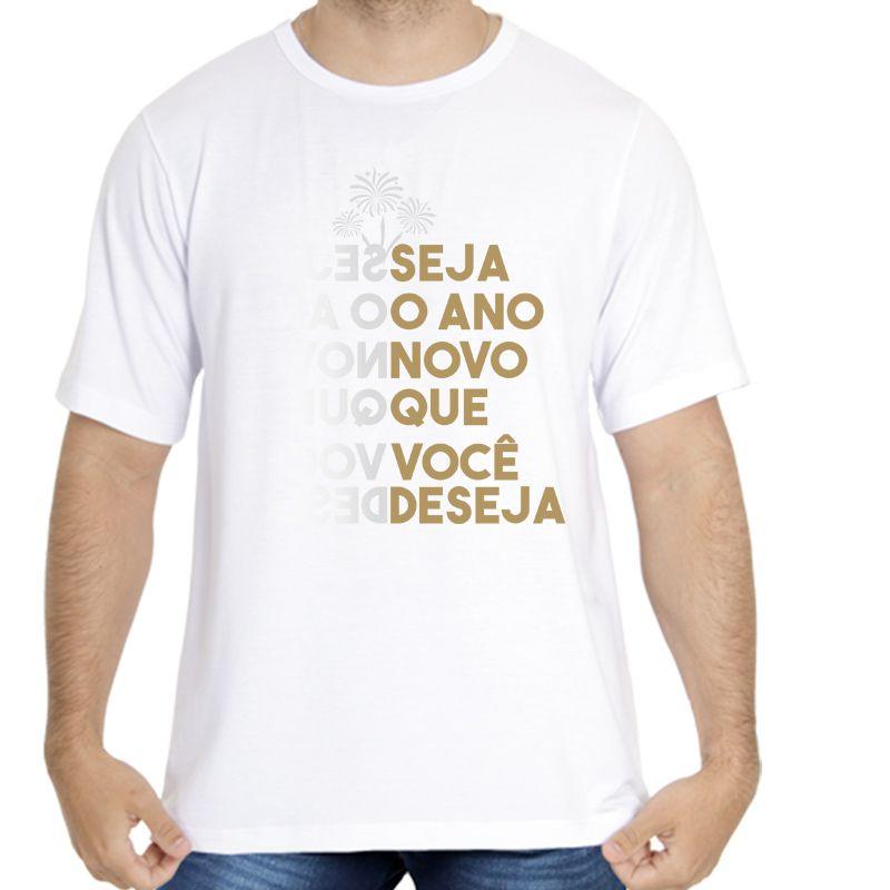 Camiseta Masculina Seja O Ano Novo Que Você Deseja