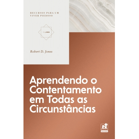 APRENDENDO O CONTENTAMENTO EM TODAS AS CIRCUNSTÂNCIAS