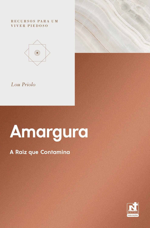 AMARGURA - A RAIZ QUE CONTAMINA