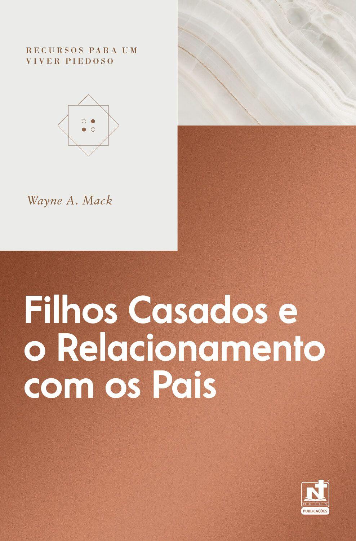 FILHOS CASADOS E O RELACIONAMENTO COM OS PAIS